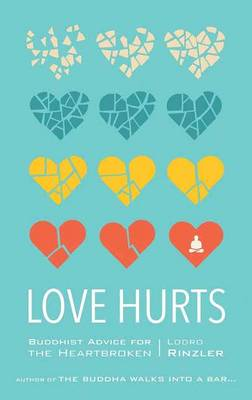 Picture of Love Hurts: Buddhist Advice for the Heartbroken