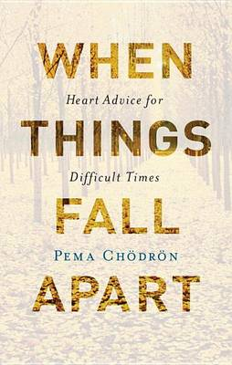 Picture of When Things Fall Apart: Heart Advice for Difficult Times
