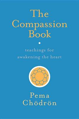 Picture of The Compassion Book: Teachings for Awakening the Heart