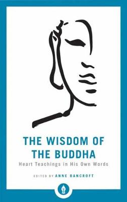 Picture of The Wisdom of the Buddha: Heart Teachings in His Own Words
