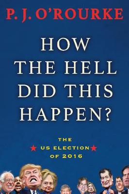 Picture of How the Hell Did This Happen?: The US Election of 2016