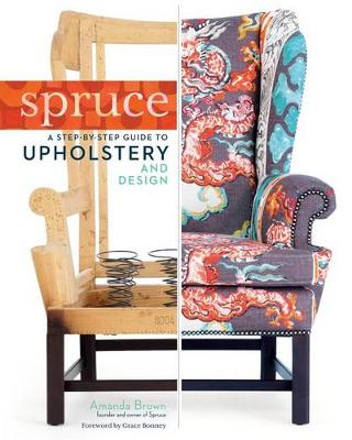 Picture of Spruce: Step-by-step Guide to Upholstery and Design
