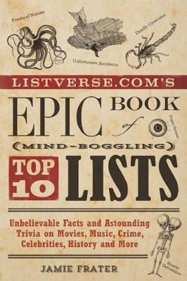 Picture of Listverse.com's Epic Book of Mind-Boggling Lists: Unbelievable Facts and Astounding Trivia on Movies, Music, Crime, Celebrities, History, and More