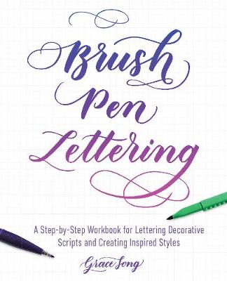 Picture of Brush Pen Lettering: A Step-By-Step Workbook for Learning Decorative Scripts and Creating Inspired Styles