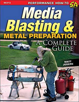 Picture of Media Blasting and Metal Preparation: A Complete Guide