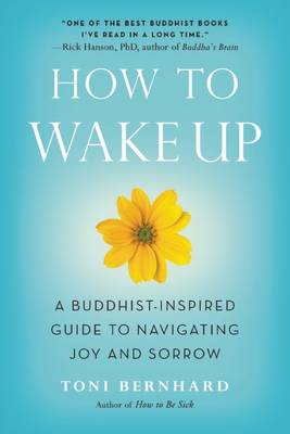 Picture of How to Wake Up: A Buddhist-Inspired Guide to Navigating Joy and Sorrow