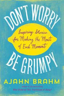 Picture of Don't Worry, be Grumpy: Inspiring Stories for Making the Most of Each Moment