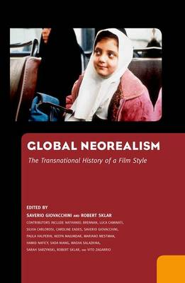 Picture of Global Neorealism: The Transnational History of a Film Style