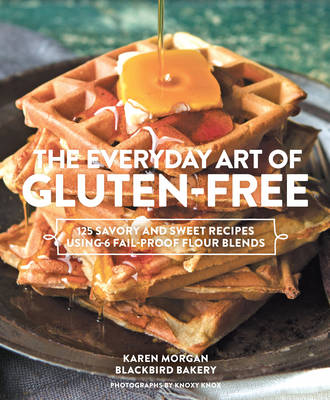 Picture of Everyday Art of Gluten-Free: 125 Savory and Sweet Recipes Using 6 Fail-Proof Flour Blends