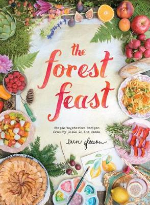 Picture of The Forest Feast: Simple Vegetarian Recipes from My Cabin in the Woods