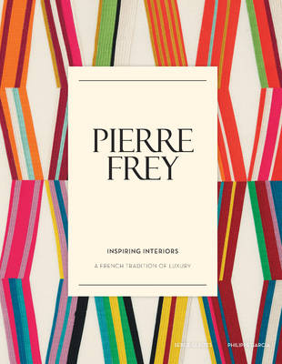 Picture of Pierre Frey: Inspiring Interiors: A French Tradition of Luxury
