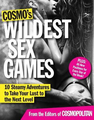Picture of Cosmo's Wildest Sex Games: 10 Steamy Adventures to Take Your Lust to the Next Level