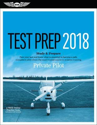 Picture of Private Pilot Test Prep 2018: Study & Prepare: Pass Your Test and Know What Is Essential to Become a Safe, Competent Pilot from the Most Trusted Source in Aviation Training