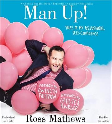 Picture of Man Up!: Tales of My Delusional Self-Confidence
