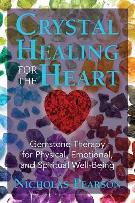 Picture of Crystal Healing for the Heart: Gemstone Therapy for Physical, Emotional, and Spiritual Well-Being