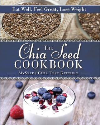 Picture of The Chia Seed Cookbook: Eat Well, Feel Great, Lose Weight