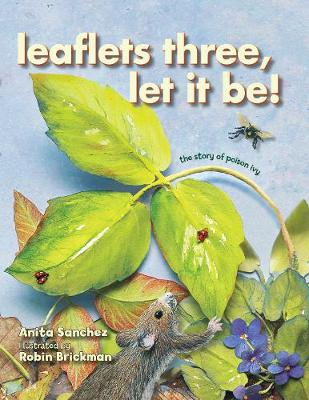 Picture of Leaflets Three, Let it be!: The Story of Poison Ivy