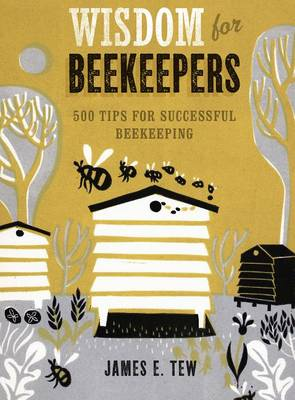 Picture of Wisdom for Beekeepers: 500 Tips for Successful Beekeeping