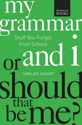Picture of My Grammar and I or Should That Be Me?: How to Speak and Write It Right