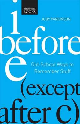 Picture of I Before E ( Except After C): Old-School Ways to Remember Stuff