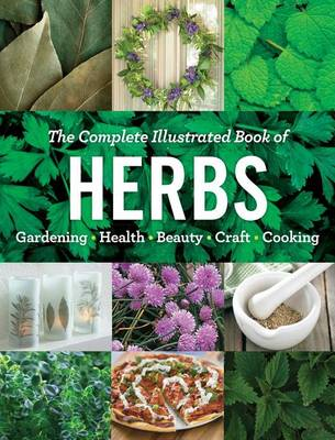 Picture of The Complete Illustrated Book of Herbs: Growing Health & Beauty Cooking Crafts