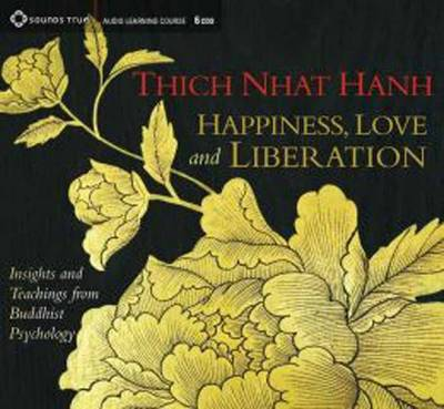 Picture of Happiness, Love, and Liberation: Insights and Teachings from Buddhist Psychology