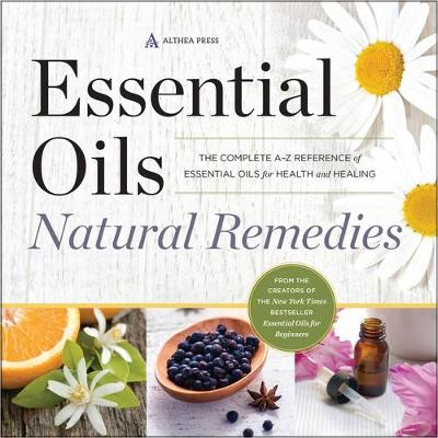 Picture of Essential Oils Natural Remedies: The Complete A-Z Reference of Essential Oils for Health and Healing