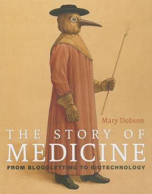 Picture of The Story of Medicine: From Bloodletting to Biotechnology