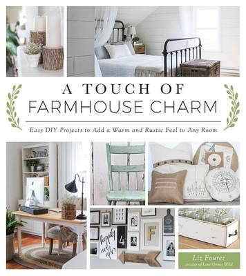 Picture of A Touch of Farmhouse Charm: Easy DIY Projects to Add a Warm and Rustic Feel to Any Room
