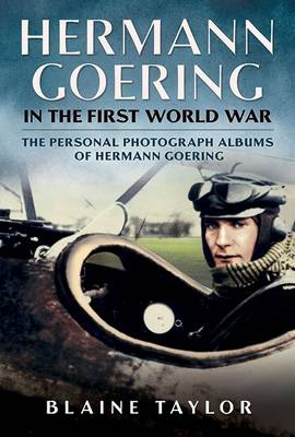 Picture of Hermann Goering in the First World War: The Personal Photograph Albums of Hermann Goering: Part 1