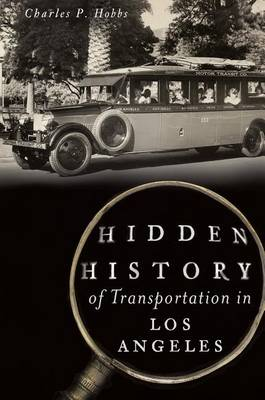 Picture of Hidden History of Transportation in Los Angeles