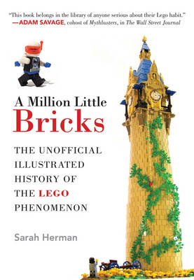 Picture of A Million Little Bricks: The Unofficial Illustrated History of the Lego Phenomenon
