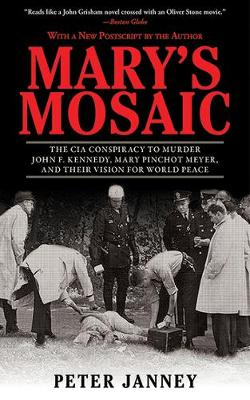 Picture of Mary's Mosaic: The CIA Conspiracy to Murder John F. Kennedy, Mary Pinchot Meyer, and Their Vision for World Peace