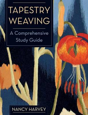 Picture of Tapestry Weaving: A Comprehensive Study Guide
