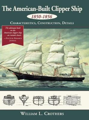 Picture of The American-Built Clipper Ship, 1850-1856: Characteristics, Construction, and Details