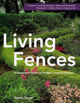 Picture of Living Fences: A Gardener's Guide to Hedges, Vines & Espaliers