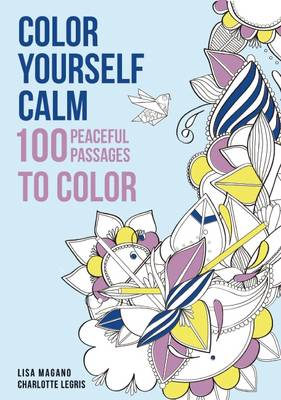 Picture of Color Yourself Calm: 100 Peaceful Passages to Color