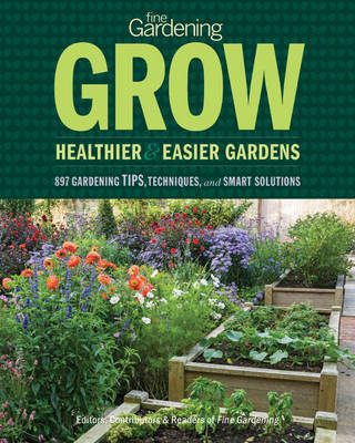 Picture of Fine Gardening: Grow Healthier & Easier Gardens: 897 Gardening Tips, Techniques, and Smart Solutions