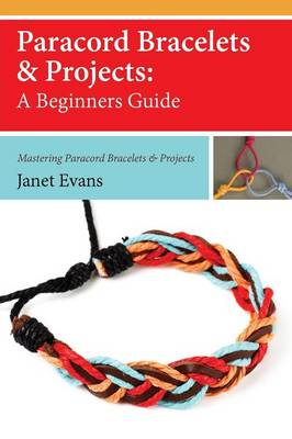 Picture of Paracord Bracelets & Projects  : A Beginners Guide (Mastering Paracord Bracelets & Projects Now