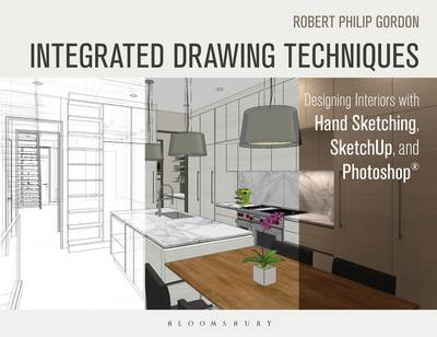 Picture of Integrated Drawing Techniques: Designing Interiors with Hand Sketching, Sketchup, and Photoshop