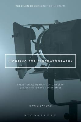 Picture of Lighting for Cinematography: A Practical Guide to the Art and Craft of Lighting for the Moving Image