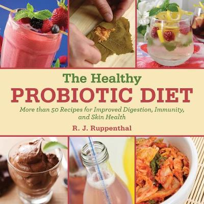 Picture of The Healthy Probiotic Diet: More Than 50 Recipes for Improved Digestion, Immunity, and Skin Health