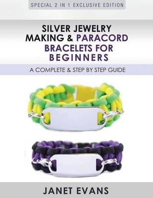 Picture of Silver Jewelry Making & Paracord Bracelets for Beginners  : A Complete & Step by Step Guide: (Special 2 in 1 Exclusive Edition)