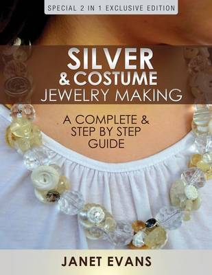 Picture of Silver & Costume Jewelry Making  : A Complete & Step by Step Guide: (Special 2 in 1 Exclusive Edition)