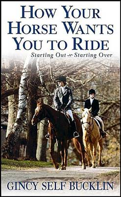 Picture of How Your Horse Wants You to Ride: Starting Out, Starting Over