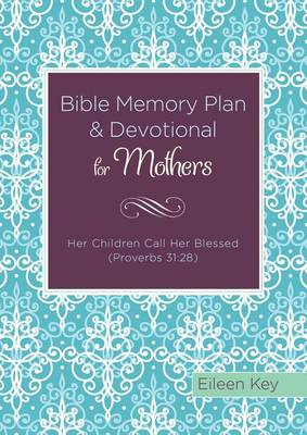 Picture of Bible Memory Plan and Devotional for Mothers: Her Children Call Her Blessed (Proverbs 31:28)
