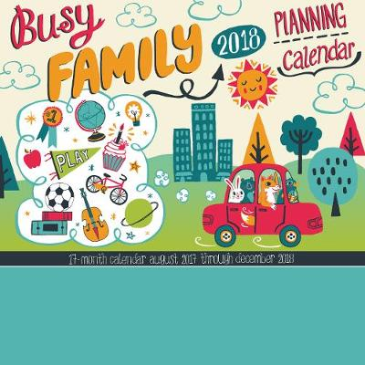Picture of Busy Family Calendar 2018: Adorable Stickers and Big Grids to Keep Track of Your Busy Family!
