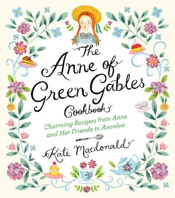Picture of The Anne of Green Gables Cookbook: Charming Recipes from Anne and Her Friends in Avonlea
