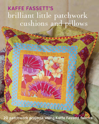 Picture of Kaffe Fassett's Brilliant Little Patchwork Cushions and Pillows: 20 Patchwork Projects Using Kaffe Fassett Fabrics
