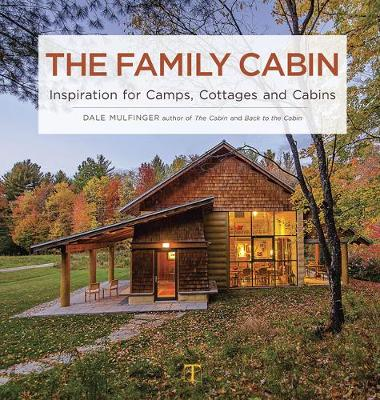 Picture of The Family Cabin: Inspiration for Camps, Cottages, and Cabins
